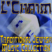 L'Chaim (Traditional Jewish Music Collection) by Jewish Music Unlimited