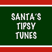 Santa's Tipsy Tunes by Various Artists