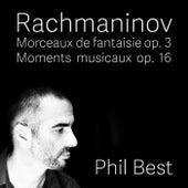 Rachmaninov: Morceaux de Fantaisie and Moments Musicaux di Phil Best