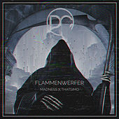 Flammenwerfer by Madness