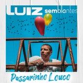 Passarinho Louco von Luiz Semblantes