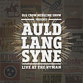 Auld Lang Syne (Live at the Ryman) von Old Crow Medicine Show