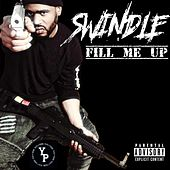 Fill Me Up by Swindle