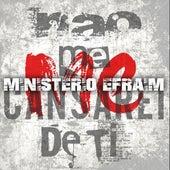 Não Me Cansarei de Ti de Ministério Efraim