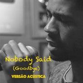 Nobody Said (Goodbye) (Acústico) von Brukey