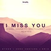 I Miss You feat Noctilucent (Erio Remix) di Misael Gauna