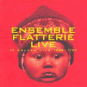 Ensemble Flatterie: Live (14 Golden Hits, 1228-1767) de Ensemble Flatterie