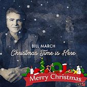 Christmas Time Is Here de Bill March