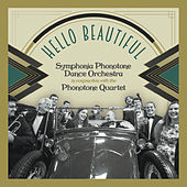 Hello Beautiful de Symphonia Phonotone Dance Orchestra