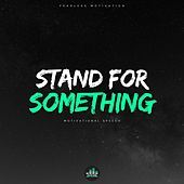 Stand for Something (Motivational Speech) de Fearless Motivation