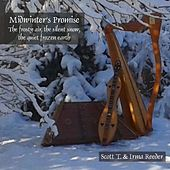 Midwinter's Promise (The Frosty Air, the Silent Snow, the Quiet Frozen Earth) by Irma Reeder