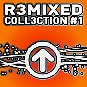 R3MIXED - Coll3ction - # 1 de Various Artists