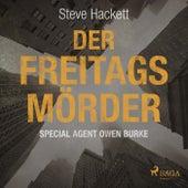 Der Freitags-Mörder (Special Agent Owen Burke) von Steve Hackett