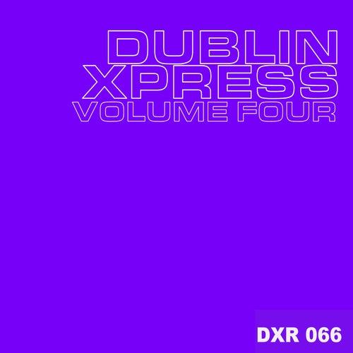 Dublin Xpress Vol. Four by Various Artists