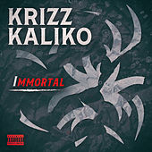 Immortal by Krizz Kaliko