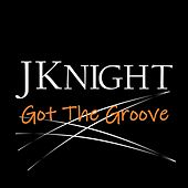 Got the Groove von J.Knight
