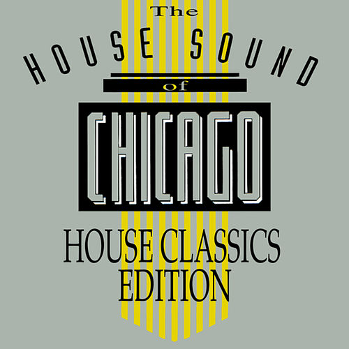 The House Sound Of Chicago - House Classics Edition by Various Artists