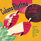 Cubano Rhythms de Arturo Arturos