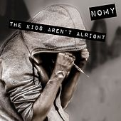 The Kids Aren't Alright by Nomy