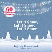 Let It Snow, Let It Snow, Let It Snow (60 Christmas Classics) di Various Artists