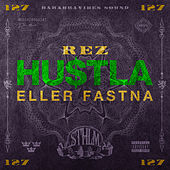 Hustla Eller Fastna by RE-Z