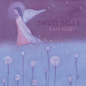 Sweet Bells von Kate Rusby