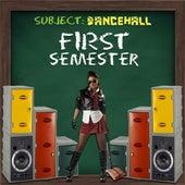 First Semester: Dancehall von Various Artists