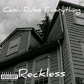 Cash Rules Everything by Reckless