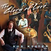 The Glory of Love by Rob Keiter