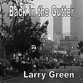 Back in the Gutter de Larry Green