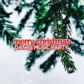 Merry Christmas: Dance Music Party de Various Artists