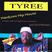 Hardcore Hip House by Tyree