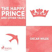 The Happy Prince and Other Tales (Unabridged) by Oscar Wilde