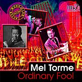 Ordinary Fool von Mel Tormè