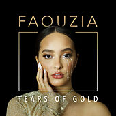 Tears of Gold von Faouzia