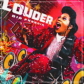 Louder (feat. Icona Pop) by Big Freedia