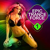 Epic Trance Force Vol.1 de Various Artists