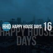 Happy House Days, Vol. 16 von Various Artists