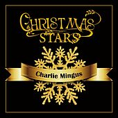 Christmas Stars: Charlie Mingus von Charlie Mingus