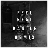 Feel Real (Kastle Remix) by Karma Fields