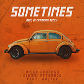 Sometimes (Abel Di Catarina Remix) by Diego Fragoso