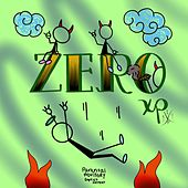 Zero XP by Bitch Bois