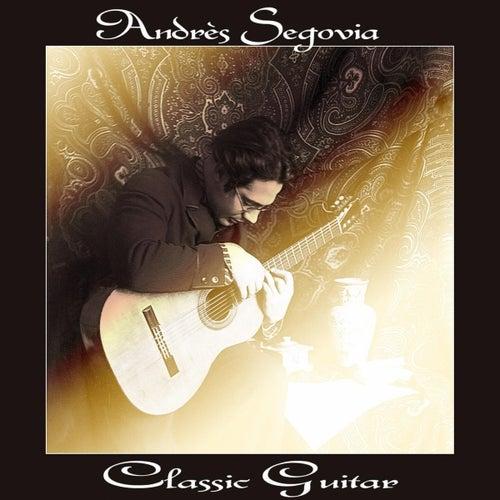 Classic Guitar by Andrés Segovia