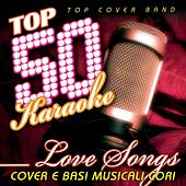Top 50 karaoke love songs (Cover e Basi musicali cori) by Various Artists