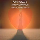 Mariage Damour (Special Kizomba Instrumental Versions) von Kar Vogue