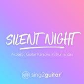 Silent Night (Acoustic Guitar Karaoke Instrumentals) de Sing2Guitar