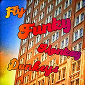 Fly Funky Monkey Donkeys (Eat Crumpys) by Foxarocious