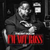 I'm Not Ross de The Art Dealer