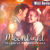 Moonlight (Shades of Romantic Piano) de Milli Davis
