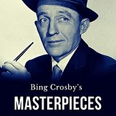 Bing Crosby's Masterpieces di Bing Crosby